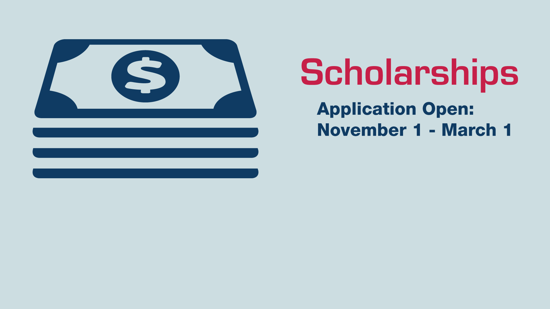 Scholarships application open from November 1 to March 1